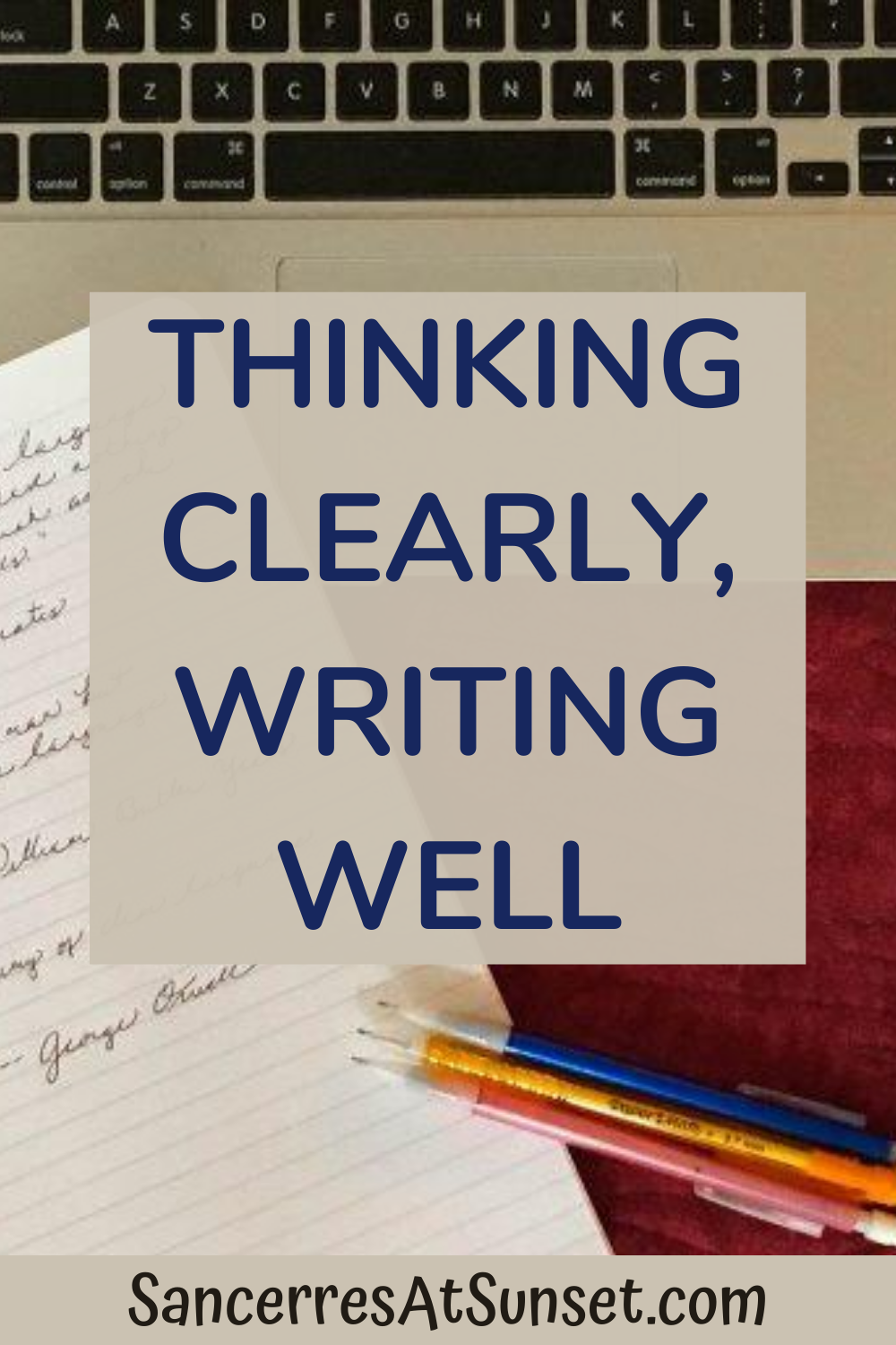 Thinking Clearly, Writing Well