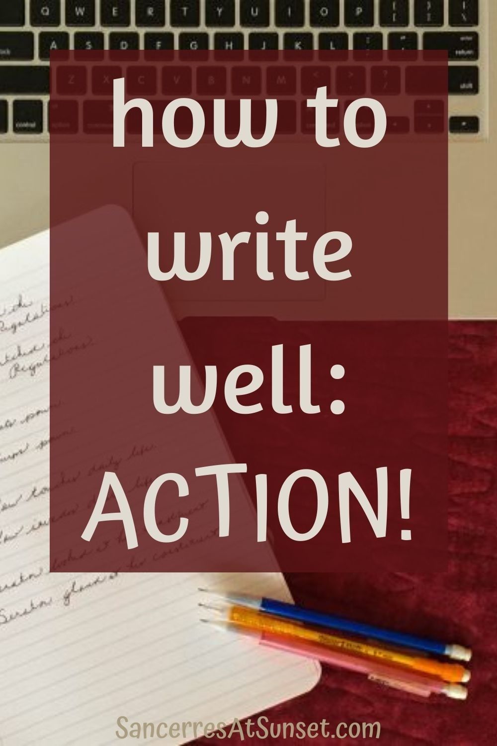 Writing Well:  Action!