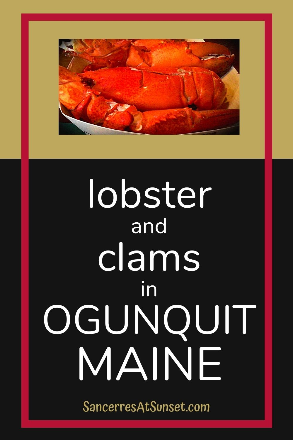 Lobster and Steamers in Maine--Oh, My!