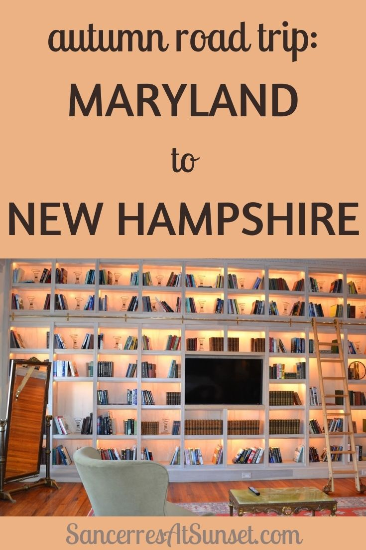 East Coast Road Trip:  Maryland to New Hampshire