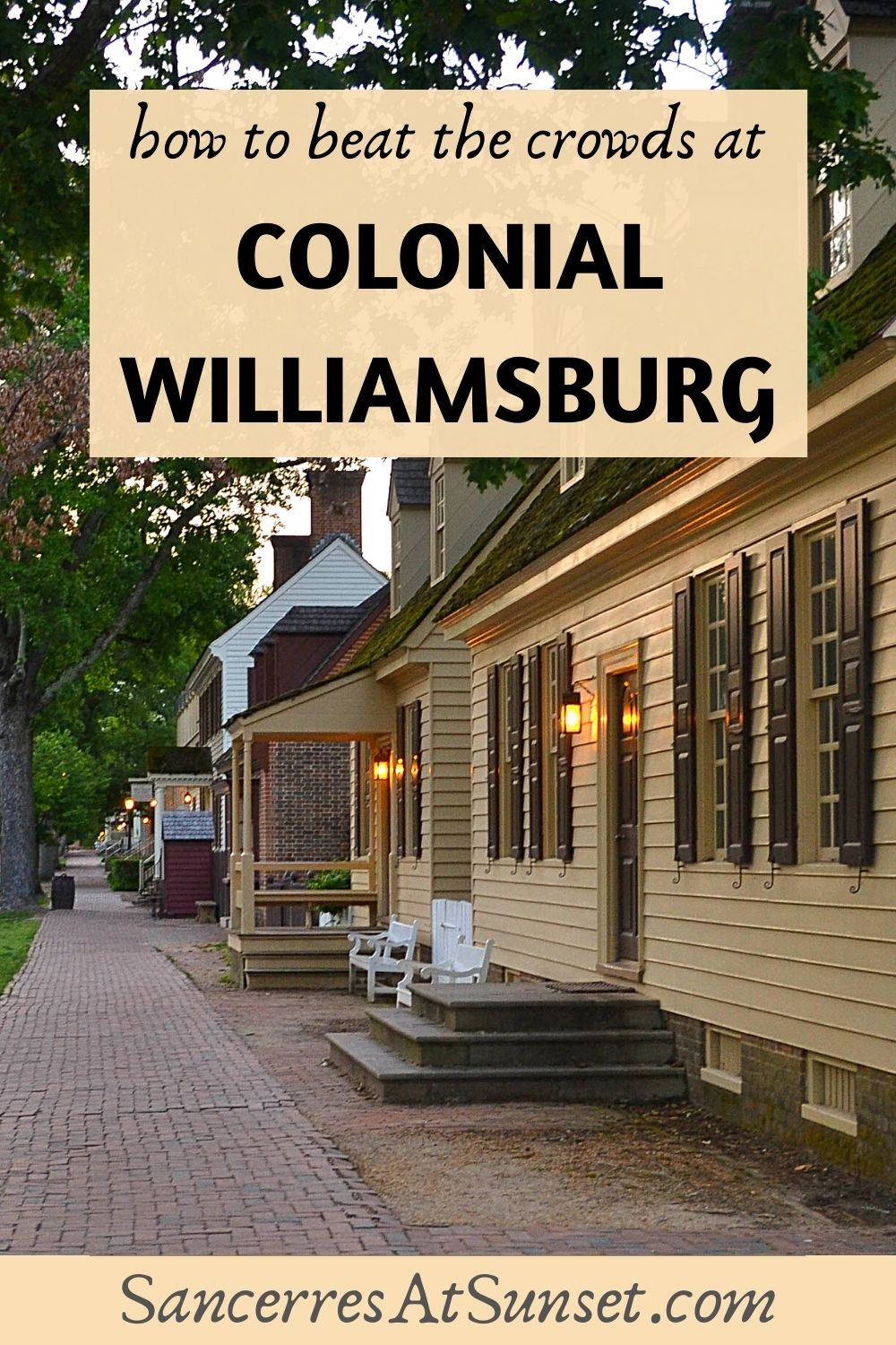 5 Ways to Beat the Crowds at Colonial Williamsburg