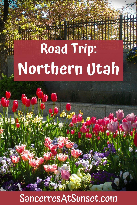 Northern Utah:  Cross-Country Road Trip, Part 2