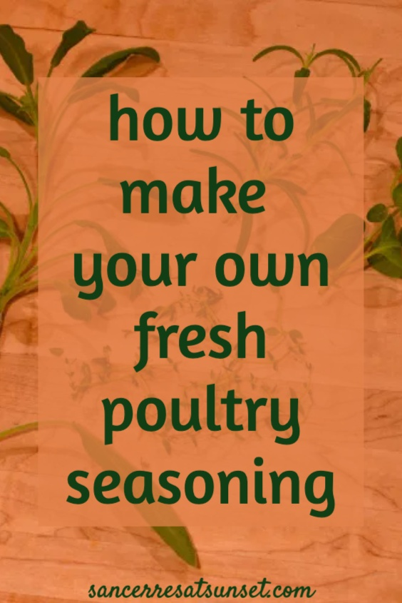 How to Make Fresh Poultry Seasoning