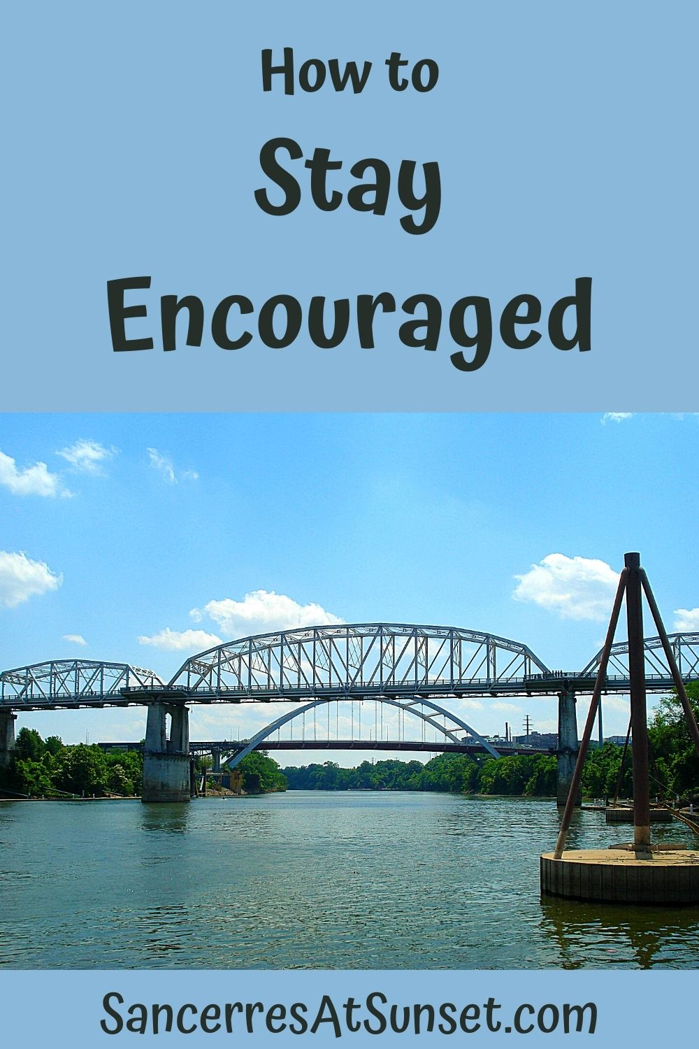 How to Stay Encouraged