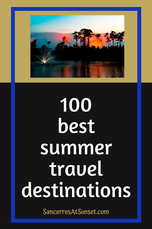 100 Best U.S. Summer Travel Destinations